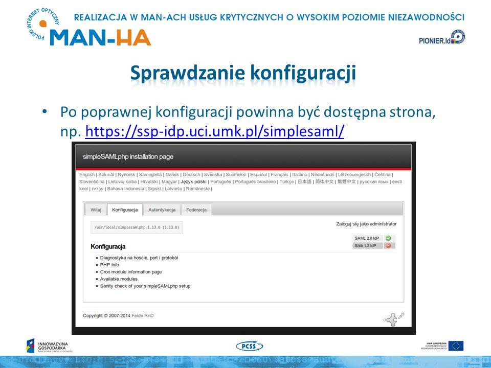 Po poprawnej konfiguracji powinna być dostępna strona, np. https://ssp-idp.uci.umk.pl/simplesaml/https://ssp-idp.uci.umk.pl/simplesaml/