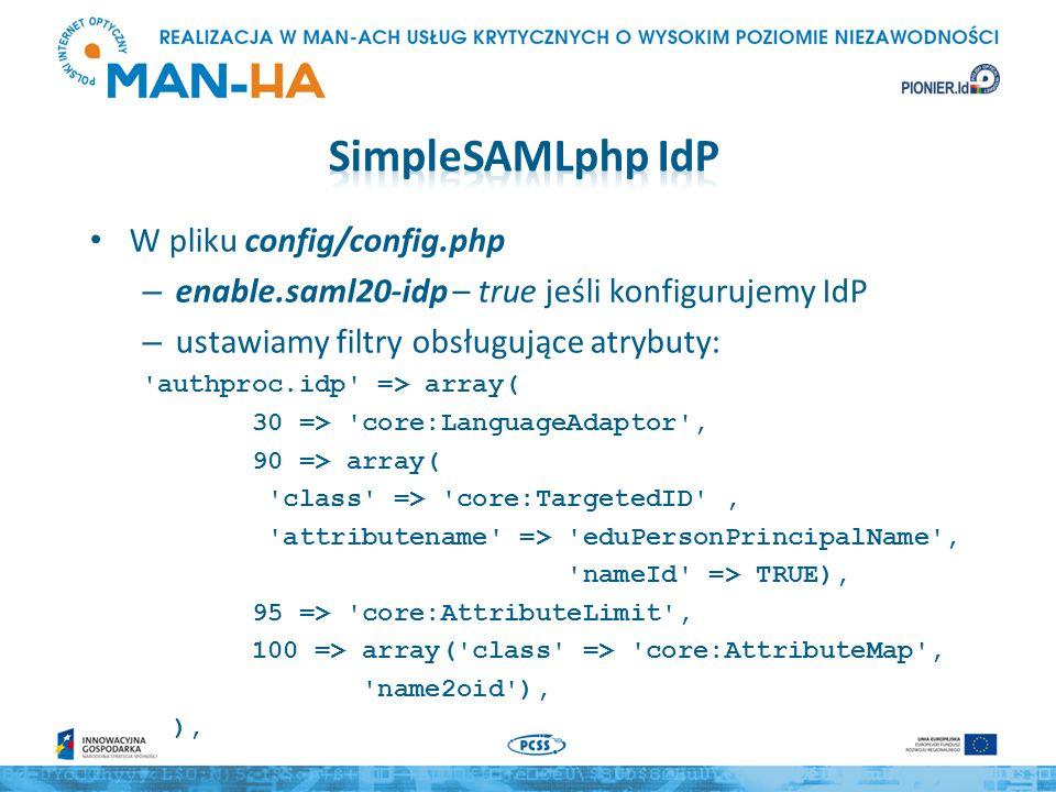 W pliku config/config.php – enable.saml20-idp – true jeśli konfigurujemy IdP – ustawiamy filtry obsługujące atrybuty: 'authproc.idp' => array( 30 => '