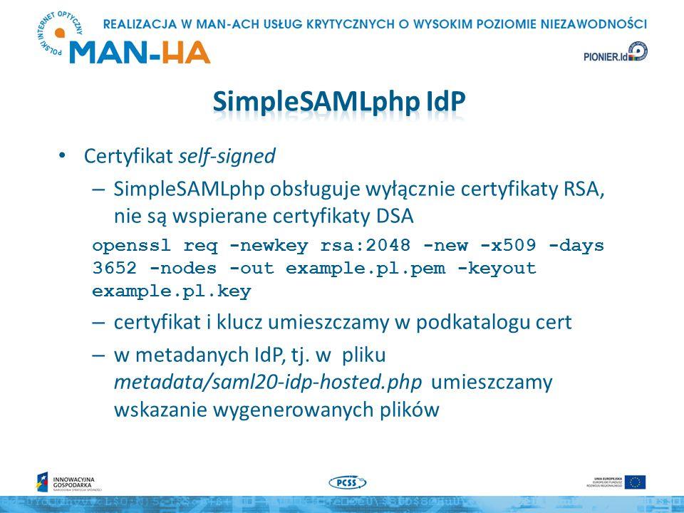 Certyfikat self-signed – SimpleSAMLphp obsługuje wyłącznie certyfikaty RSA, nie są wspierane certyfikaty DSA openssl req -newkey rsa:2048 -new -x509 -