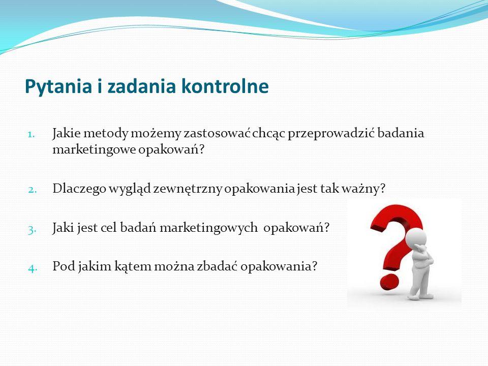 Pytania i zadania kontrolne 1. Jakie metody możemy zastosować chcąc przeprowadzić badania marketingowe opakowań? 2. Dlaczego wygląd zewnętrzny opakowa