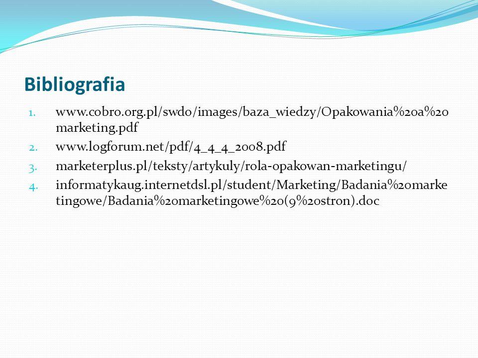 Bibliografia 1. www.cobro.org.pl/swdo/images/baza_wiedzy/Opakowania%20a%20 marketing.pdf 2. www.logforum.net/pdf/4_4_4_2008.pdf 3. marketerplus.pl/tek