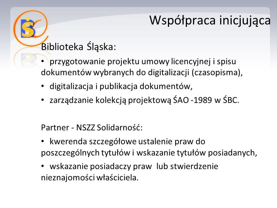 Biblioteka Śląska: przygotowanie projektu umowy licencyjnej i spisu dokumentów wybranych do digitalizacji (czasopisma), digitalizacja i publikacja dokumentów, zarządzanie kolekcją projektową ŚAO -1989 w ŚBC.