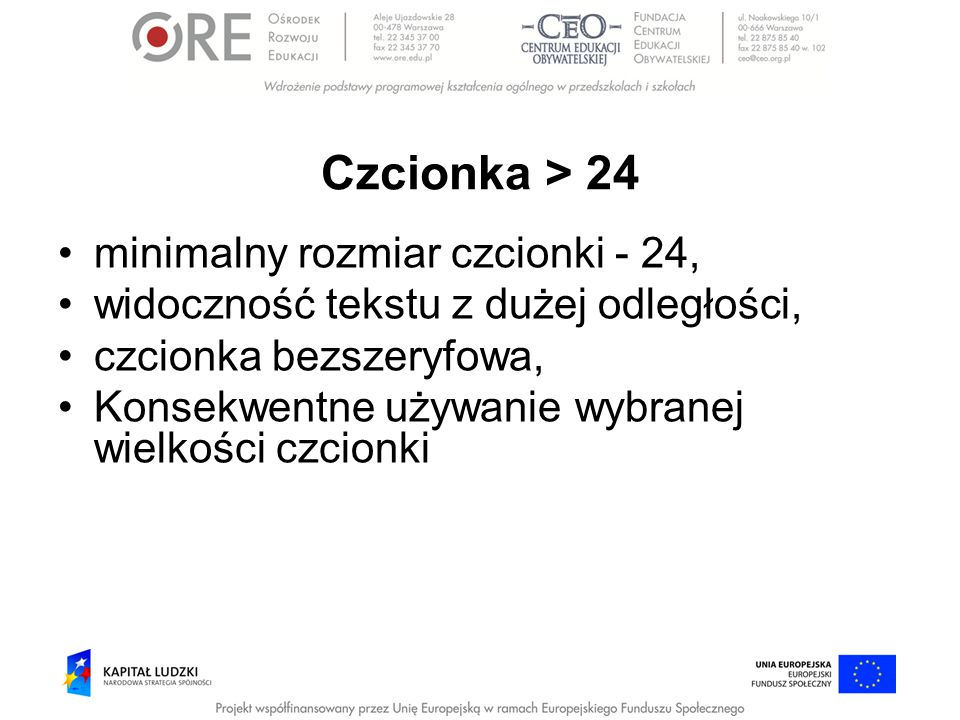 Czcionka > 24 minimalny rozmiar czcionki - 24, widoczność tekstu z dużej odległości, czcionka bezszeryfowa, Konsekwentne używanie wybranej wielkości c