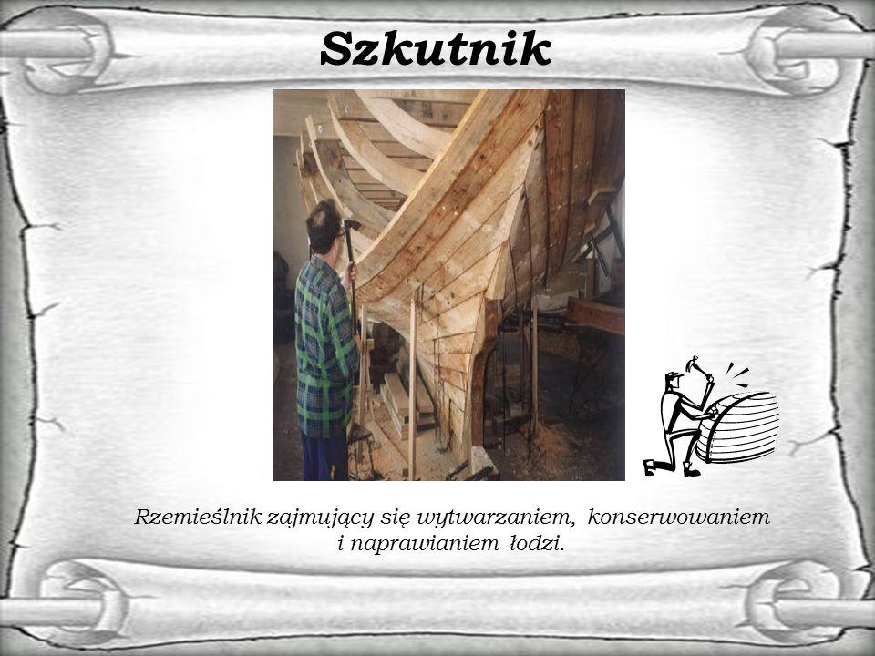 Szkutnik Rzemieślnik zajmujący się wytwarzaniem, konserwowaniem i naprawianiem łodzi.