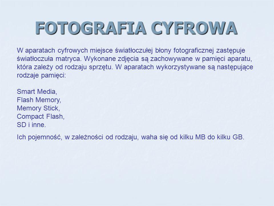 FOTOGRAFIA CYFROWA W aparatach cyfrowych miejsce światłoczułej błony fotograficznej zastępuje światłoczuła matryca. Wykonane zdjęcia są zachowywane w