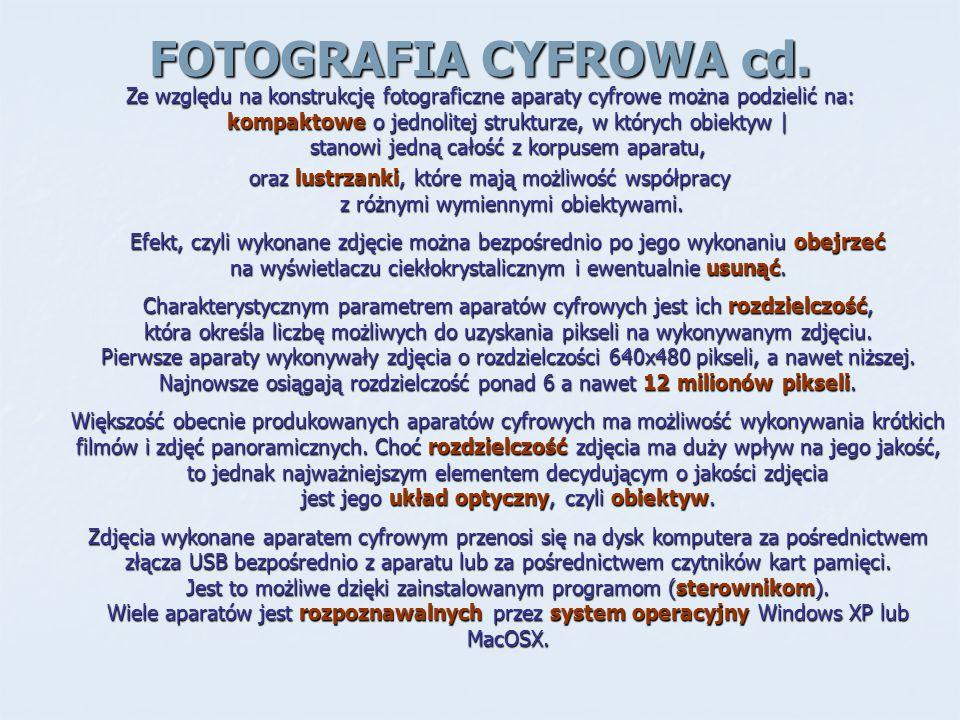 FOTOGRAFIA CYFROWA cd. Ze względu na konstrukcję fotograficzne aparaty cyfrowe można podzielić na: kompaktowe o jednolitej strukturze, w których obiek
