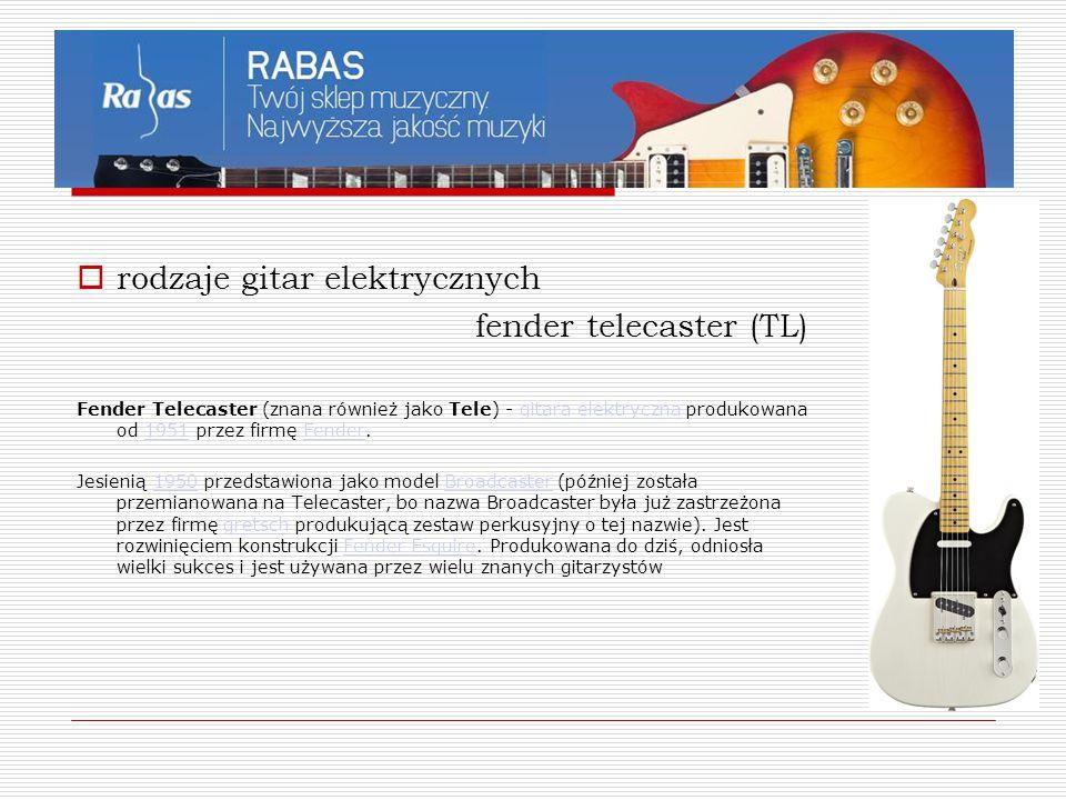  rodzaje gitar elektrycznych fender telecaster (TL) Fender Telecaster (znana również jako Tele) - gitara elektryczna produkowana od 1951 przez firmę