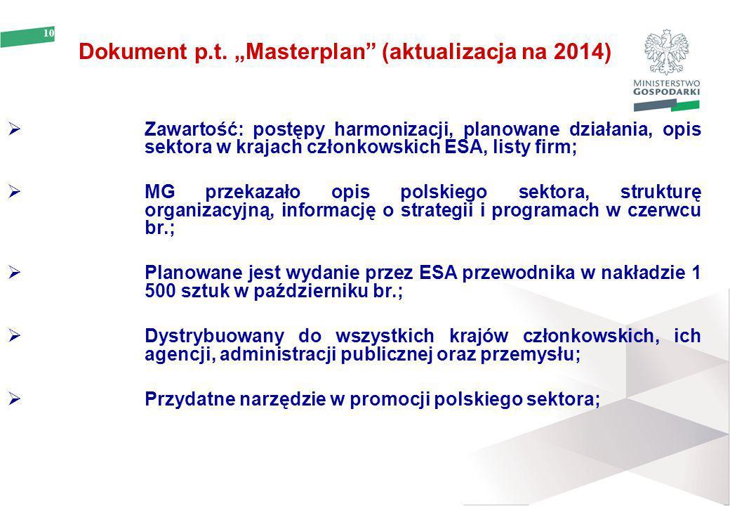 """10 Dokument p.t. """"Masterplan"""" (aktualizacja na 2014)  Zawartość: postępy harmonizacji, planowane działania, opis sektora w krajach członkowskich ESA,"""