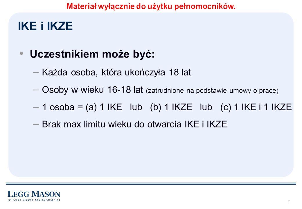 7 Raz zamknięte IKZE (w formie zwrotu) = możliwość ponownego otwarcia IKZE w dowolnym momencie Możliwość kontynuowania prowadzenia IKZE po 65 roku życia IKZE Materiał wyłącznie do użytku pełnomocników.