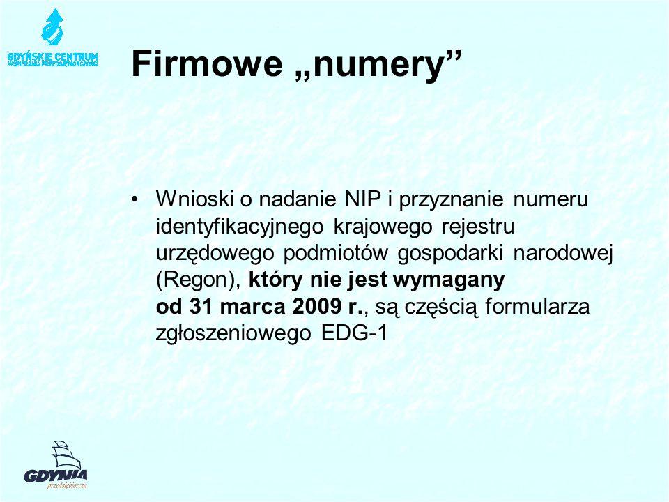 """Firmowe """"numery Wnioski o nadanie NIP i przyznanie numeru identyfikacyjnego krajowego rejestru urzędowego podmiotów gospodarki narodowej (Regon), który nie jest wymagany od 31 marca 2009 r., są częścią formularza zgłoszeniowego EDG-1"""
