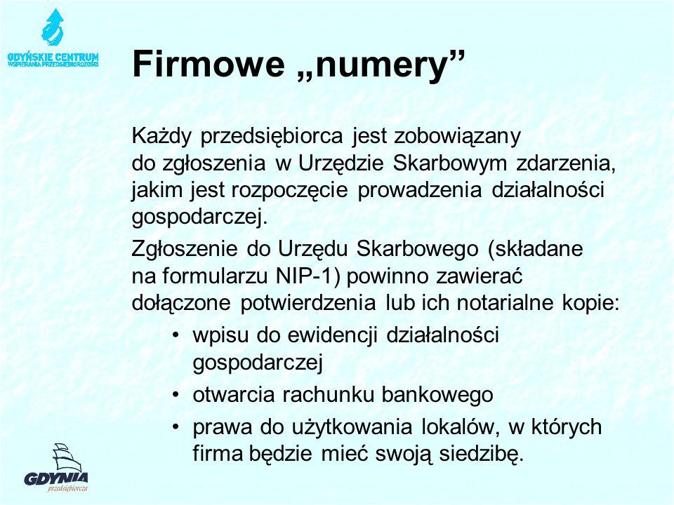"""Firmowe """"numery Każdy przedsiębiorca jest zobowiązany do zgłoszenia w Urzędzie Skarbowym zdarzenia, jakim jest rozpoczęcie prowadzenia działalności gospodarczej."""