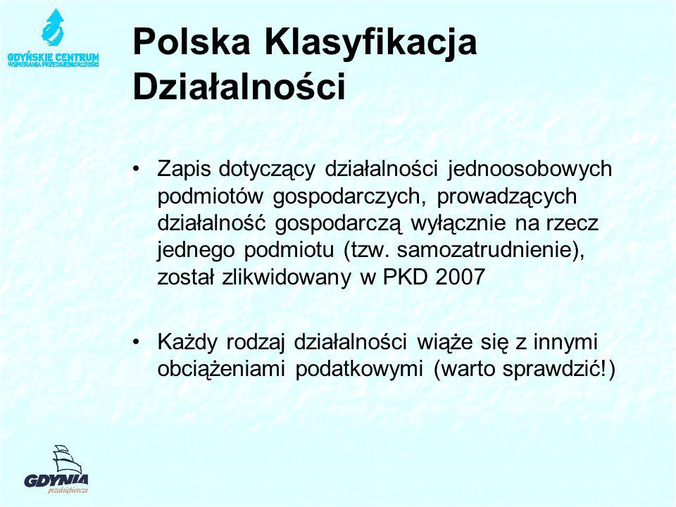 Polska Klasyfikacja Działalności Zapis dotyczący działalności jednoosobowych podmiotów gospodarczych, prowadzących działalność gospodarczą wyłącznie na rzecz jednego podmiotu (tzw.