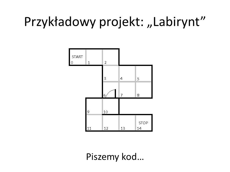 """Przykładowy projekt: """"Labirynt"""" Piszemy kod…"""