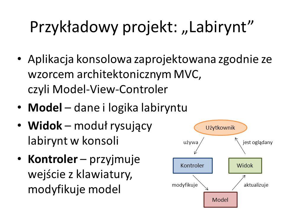 """Przykładowy projekt: """"Labirynt"""" Aplikacja konsolowa zaprojektowana zgodnie ze wzorcem architektonicznym MVC, czyli Model-View-Controler Model – dane i"""