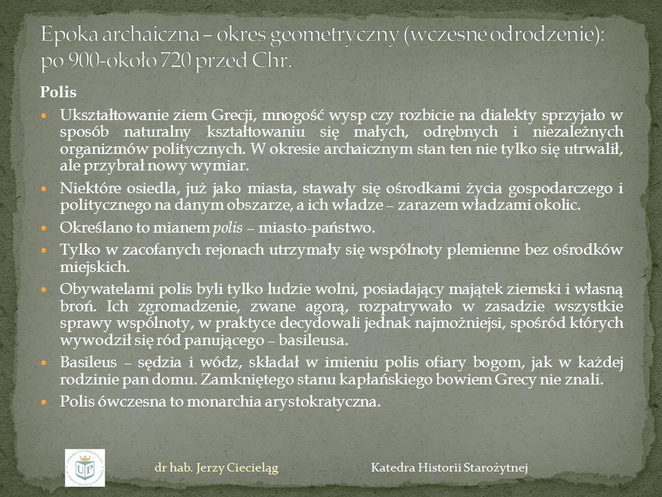 Polis Ukształtowanie ziem Grecji, mnogość wysp czy rozbicie na dialekty sprzyjało w sposób naturalny kształtowaniu się małych, odrębnych i niezależnyc
