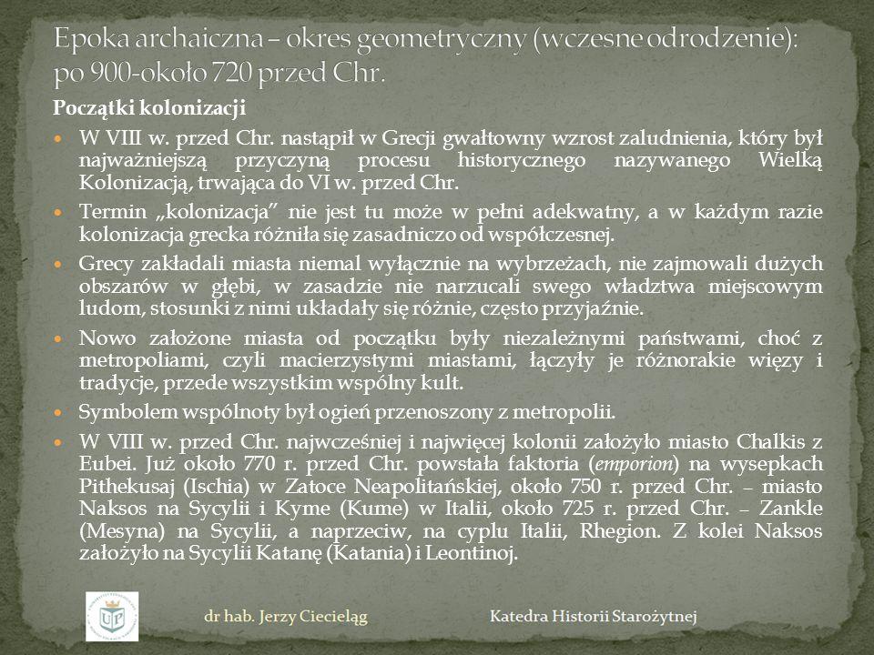Początki kolonizacji W VIII w. przed Chr. nastąpił w Grecji gwałtowny wzrost zaludnienia, który był najważniejszą przyczyną procesu historycznego nazy