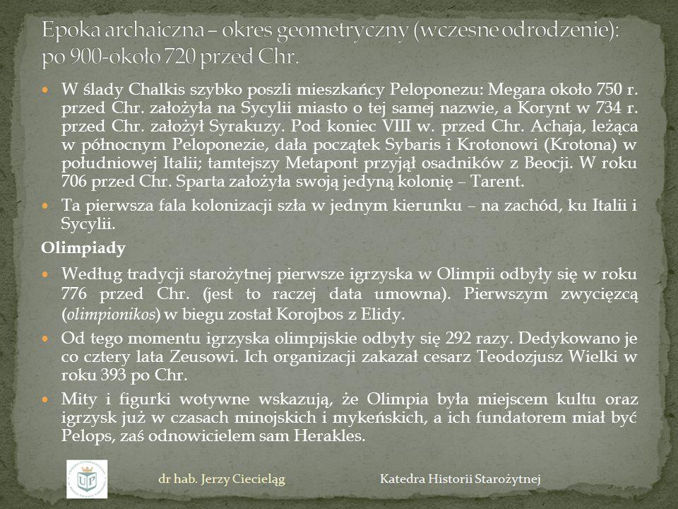 W ślady Chalkis szybko poszli mieszkańcy Peloponezu: Megara około 750 r. przed Chr. założyła na Sycylii miasto o tej samej nazwie, a Korynt w 734 r. p