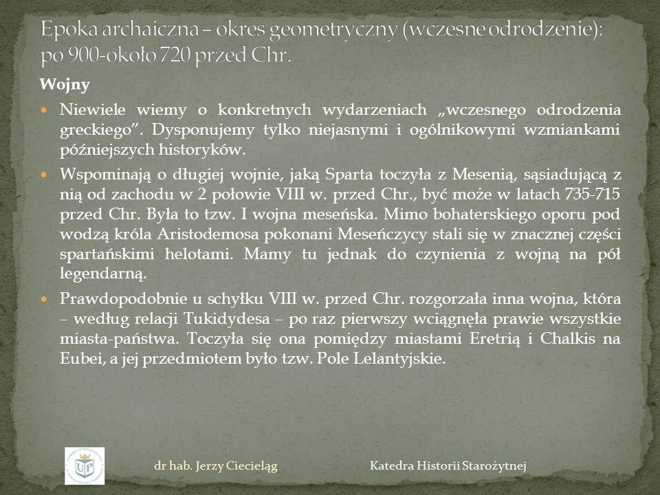 """Wojny Niewiele wiemy o konkretnych wydarzeniach """"wczesnego odrodzenia greckiego"""". Dysponujemy tylko niejasnymi i ogólnikowymi wzmiankami późniejszych"""