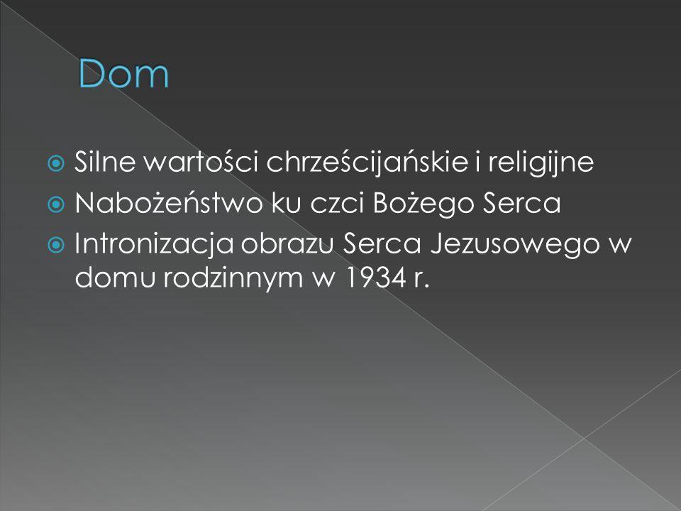  Silne wartości chrześcijańskie i religijne  Nabożeństwo ku czci Bożego Serca  Intronizacja obrazu Serca Jezusowego w domu rodzinnym w 1934 r.