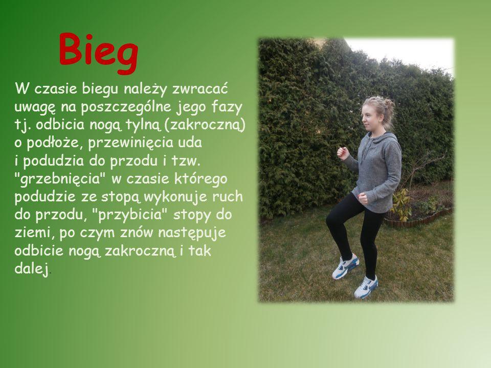 Bieg W czasie biegu należy zwracać uwagę na poszczególne jego fazy tj. odbicia nogą tylną (zakroczną) o podłoże, przewinięcia uda i podudzia do przodu