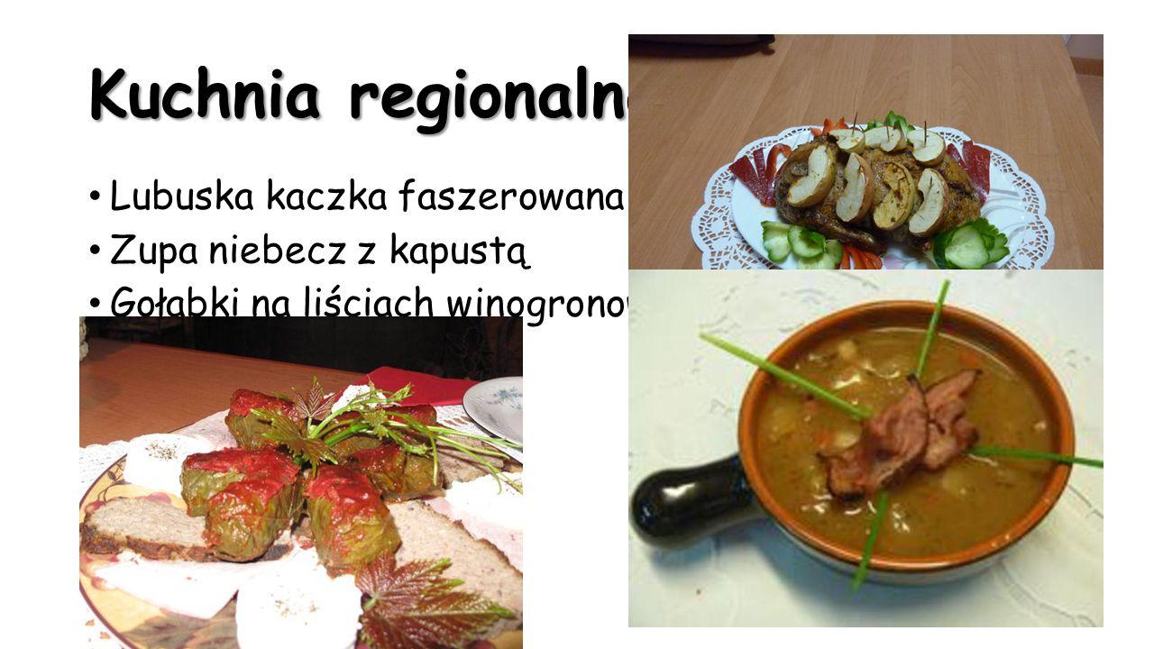 Kuchnia regionalna Lubuska kaczka faszerowana Zupa niebecz z kapustą Gołąbki na liściach winogronowych