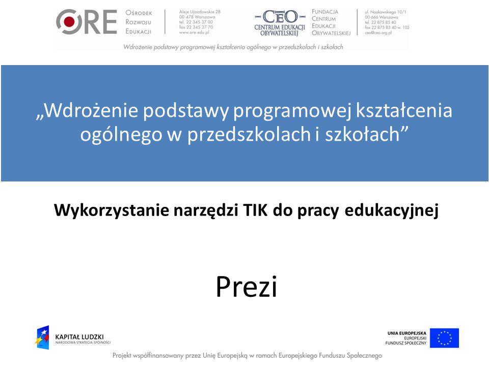 """Wykorzystanie narzędzi TIK do pracy edukacyjnej Prezi """"Wdrożenie podstawy programowej kształcenia ogólnego w przedszkolach i szkołach"""""""