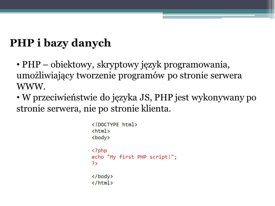 PHP – obiektowy, skryptowy język programowania, umożliwiający tworzenie programów po stronie serwera WWW. W przeciwieństwie do języka JS, PHP jest wyk