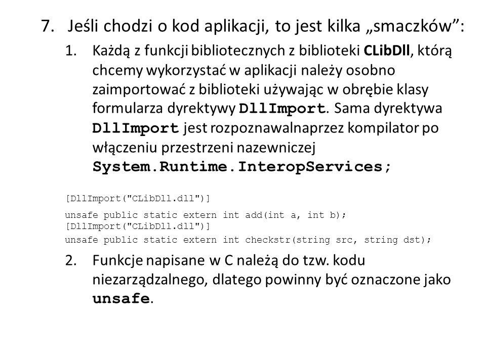 """7.Jeśli chodzi o kod aplikacji, to jest kilka """"smaczków"""": 1.Każdą z funkcji bibliotecznych z biblioteki CLibDll, którą chcemy wykorzystać w aplikacji"""