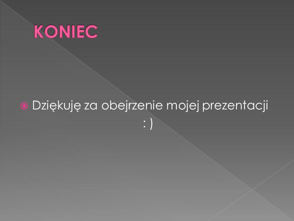  Dziękuję za obejrzenie mojej prezentacji : )