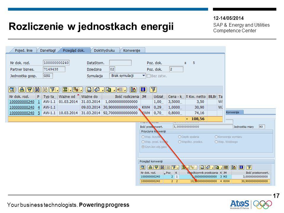 12-14/05/2014 SAP & Energy and Utilities Competence Center Your business technologists. Powering progress Rozliczenie w jednostkach energii 17