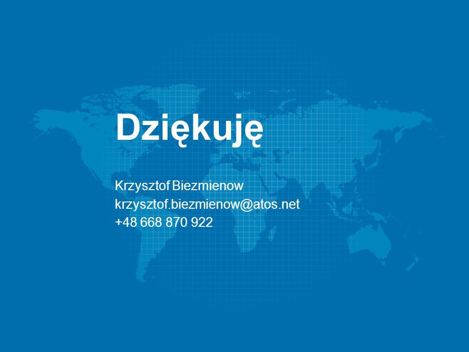 12-14/05/2014 Dziękuję Krzysztof Biezmienow krzysztof.biezmienow@atos.net +48 668 870 922
