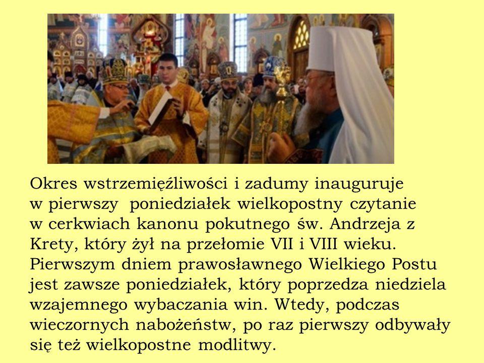 Okres wstrzemięźliwości i zadumy inauguruje w pierwszy poniedziałek wielkopostny czytanie w cerkwiach kanonu pokutnego św. Andrzeja z Krety, który żył