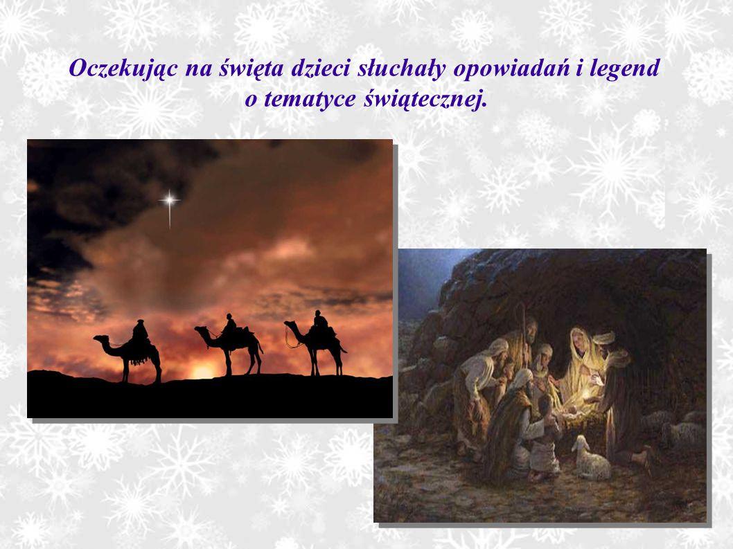 Oczekując na święta dzieci słuchały opowiadań i legend o tematyce świątecznej.