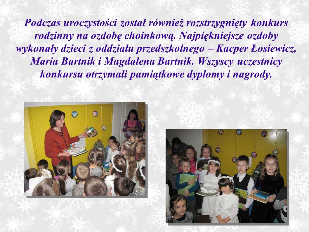 Podczas uroczystości został również rozstrzygnięty konkurs rodzinny na ozdobę choinkową. Najpiękniejsze ozdoby wykonały dzieci z oddziału przedszkolne