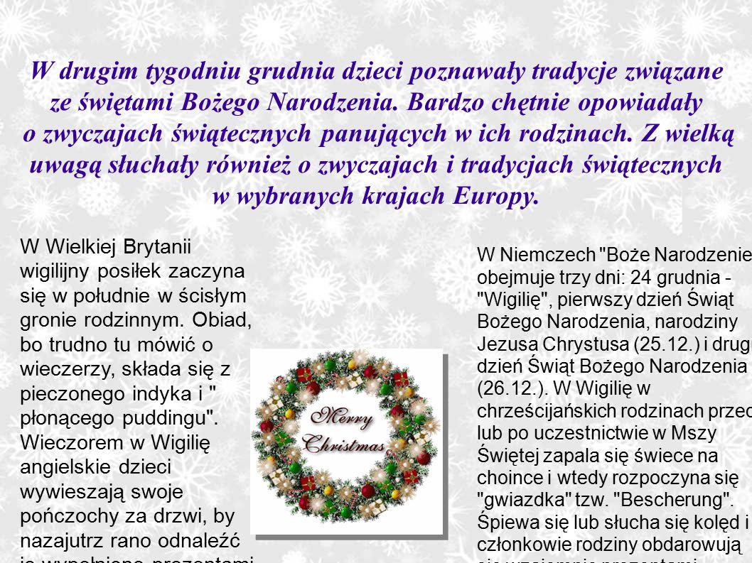 W drugim tygodniu grudnia dzieci poznawały tradycje związane ze świętami Bożego Narodzenia. Bardzo chętnie opowiadały o zwyczajach świątecznych panują