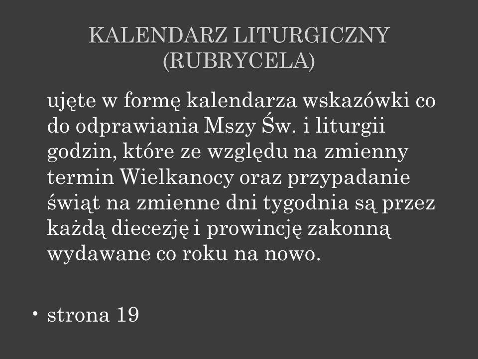 W Kalendarzu znajdują się informacje o wszystkich obchodach na terenie Polski: zarówno ogólnokrajowych, jak i diecezjalnych.