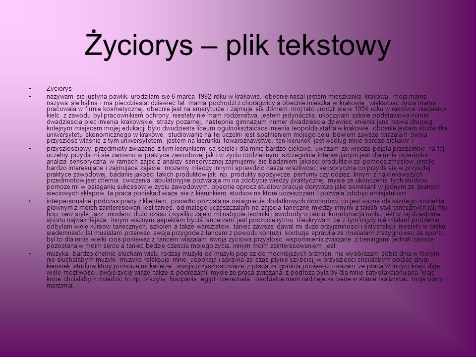 Życiorys – plik tekstowy Zyciorys nazywam sie justyna pawlik.