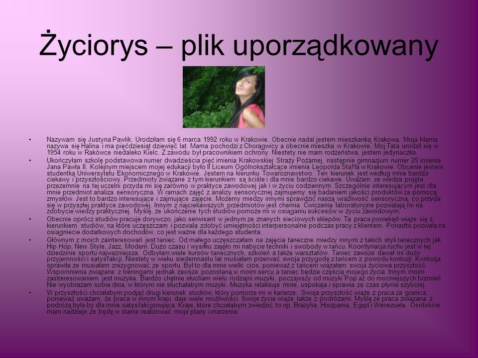 Życiorys – plik uporządkowany Nazywam się Justyna Pawlik.