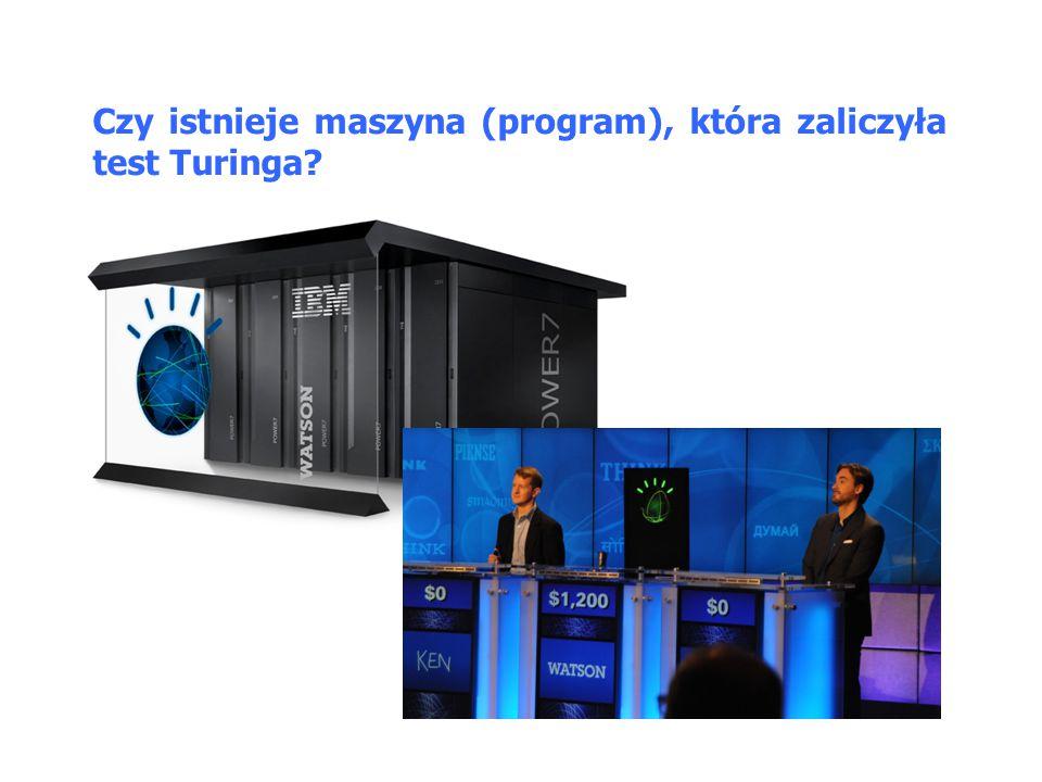 Czy istnieje maszyna (program), która zaliczyła test Turinga
