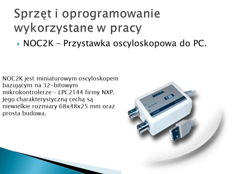  NOC2K – Przystawka oscyloskopowa do PC. NOC2K jest miniaturowym oscyloskopem bazującym na 32-bitowym mikrokontrolerze - LPC2144 firmy NXP. Jego char