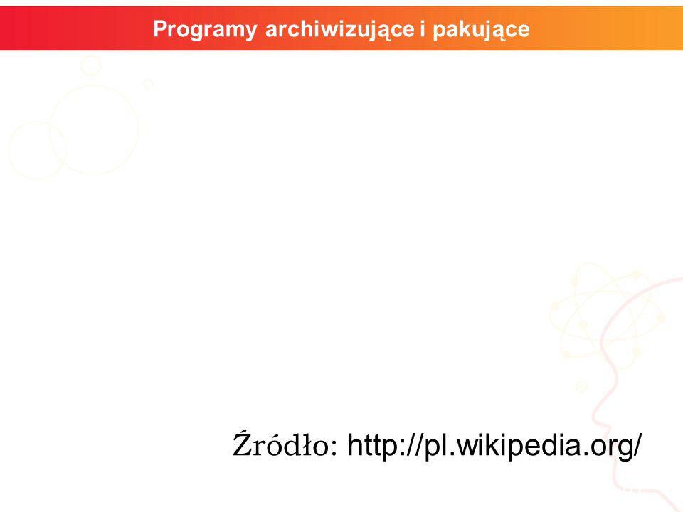 informatyka + 10 Programy archiwizujące i pakujące Źródło: http://pl.wikipedia.org/