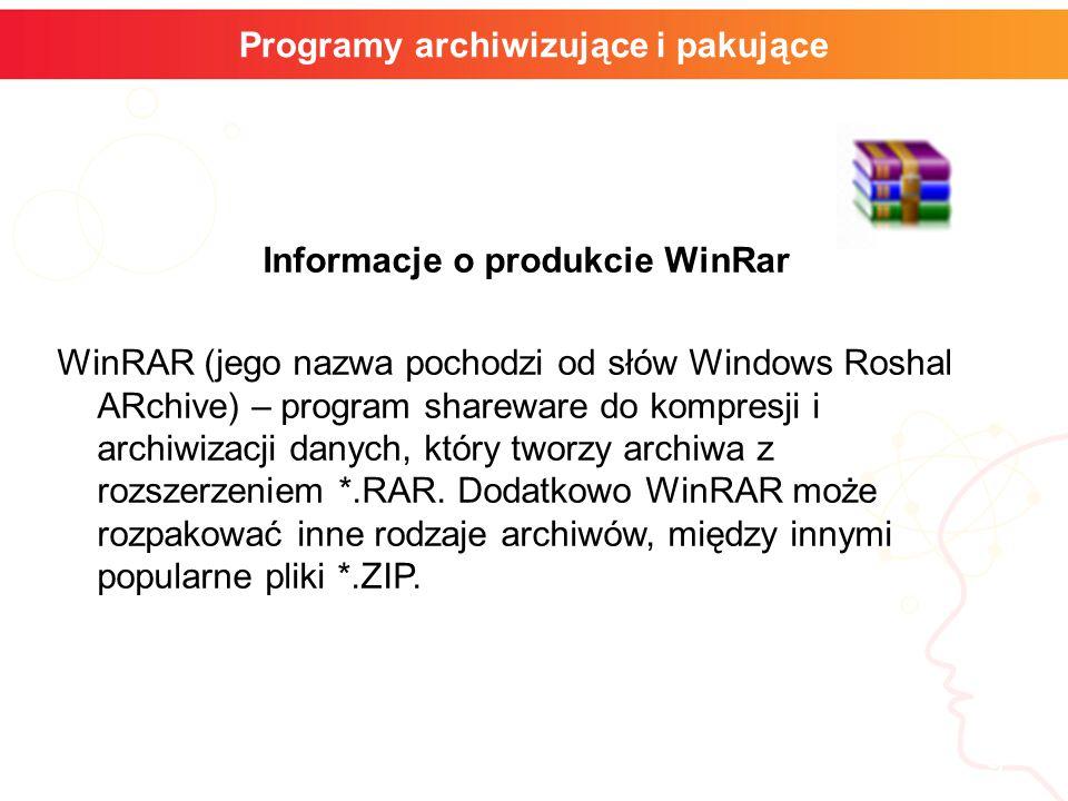 informatyka + 9 Programy archiwizujące i pakujące Informacje o produkcie WinRar WinRAR (jego nazwa pochodzi od słów Windows Roshal ARchive) – program shareware do kompresji i archiwizacji danych, który tworzy archiwa z rozszerzeniem *.RAR.