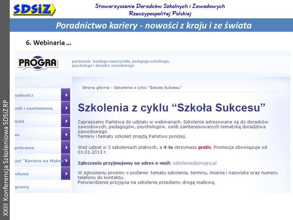 Poradnictwo kariery - nowości z kraju i ze świata XXIII Konferencja Szkoleniowa SDSiZ RP 6.