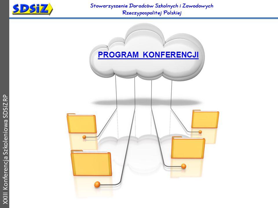 XXIII Konferencja Szkoleniowa SDSiZ RP PROGRAM KONFERENCJI