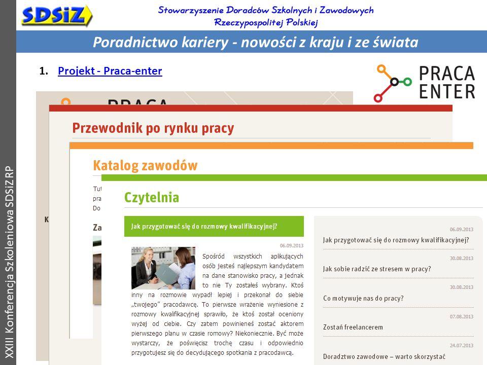 Poradnictwo kariery - nowości z kraju i ze świata XXIII Konferencja Szkoleniowa SDSiZ RP 1.Projekt - Praca-enterProjekt - Praca-enter