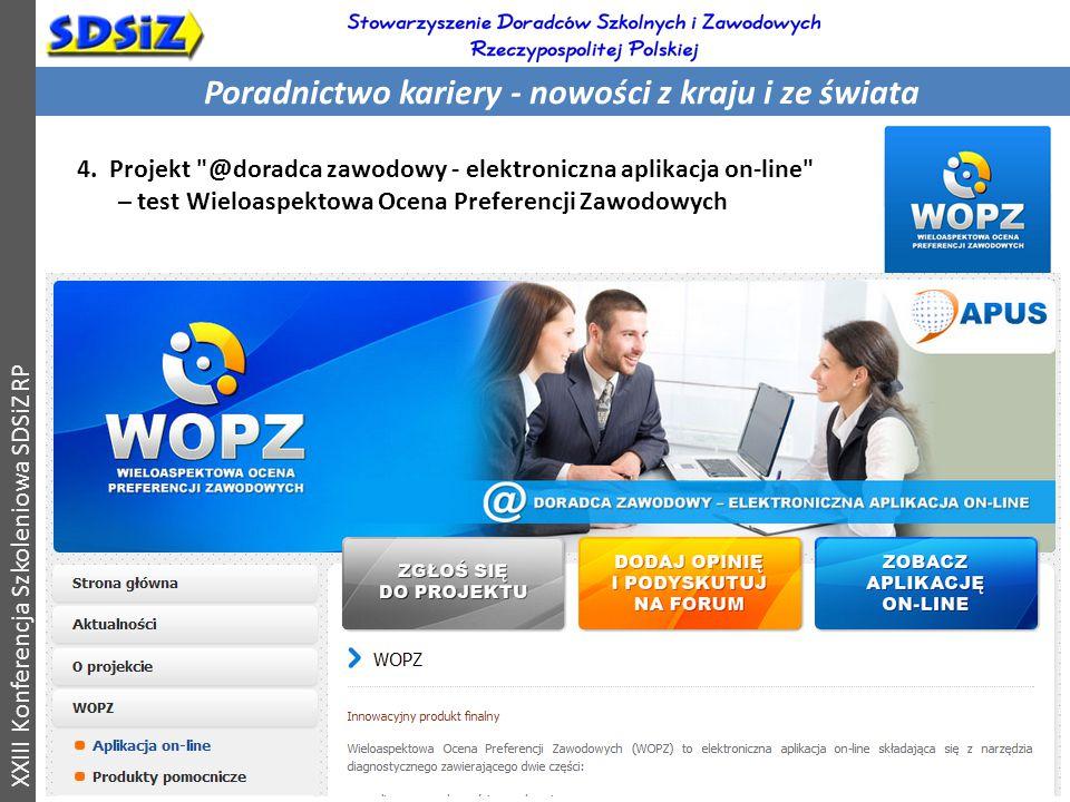 Poradnictwo kariery - nowości z kraju i ze świata XXIII Konferencja Szkoleniowa SDSiZ RP 4.