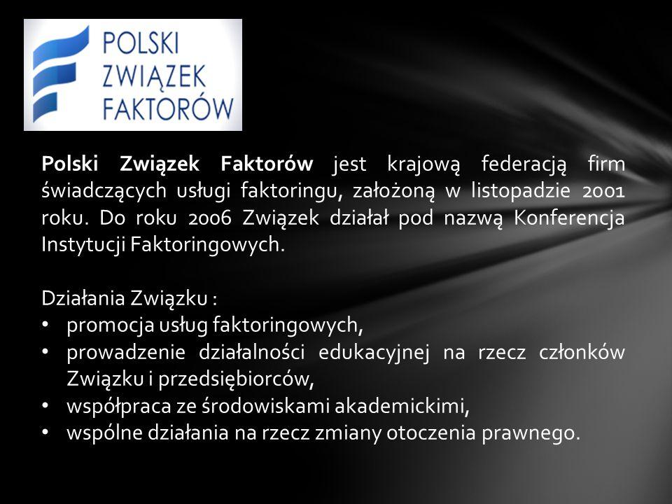 Polski Związek Faktorów jest krajową federacją firm świadczących usługi faktoringu, założoną w listopadzie 2001 roku. Do roku 2006 Związek działał pod