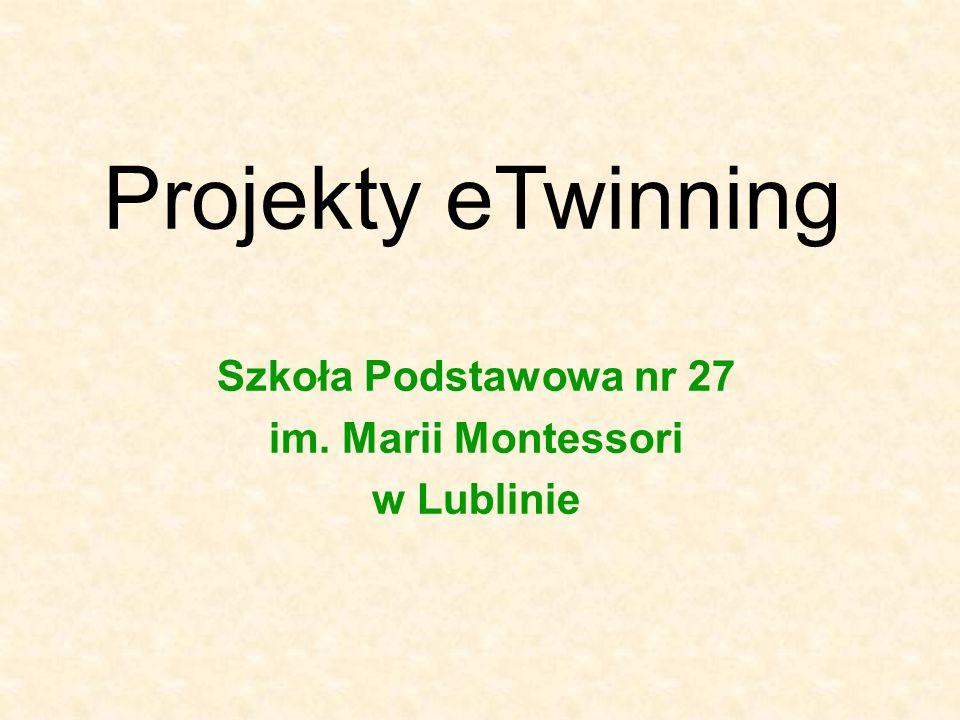 Projekty eTwinning Szkoła Podstawowa nr 27 im. Marii Montessori w Lublinie