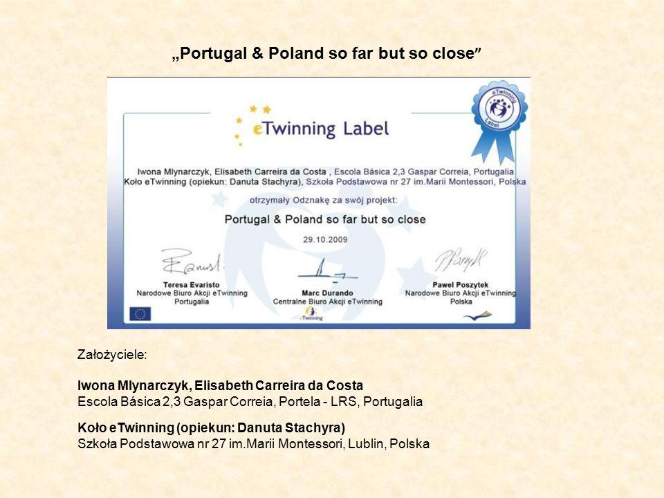 """""""Portugal & Poland so far but so close """" Koło eTwinning (opiekun: Danuta Stachyra) Szkoła Podstawowa nr 27 im.Marii Montessori, Lublin, Polska Iwona M"""