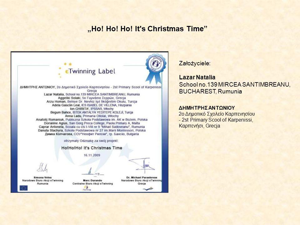 """Ho! Ho! Ho! It's Christmas Time"" Lazar Natalia School no.139 MIRCEA SANTIMBREANU, BUCHAREST, Rumunia ΔΗΜΗΤΡΗΣ ΑΝΤΩΝΙΟΥ 2ο Δημοτικό Σχολείο Καρπενησίο"
